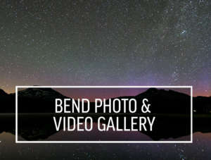 Bend photo and video gallery
